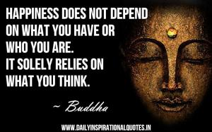 happiness-does-not-depend-on-what-you-have-or-who-you-areit-solely-relies-on-what-you-think-inspirational-quote