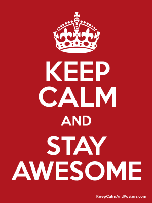 KeepCalm&StayAwesome